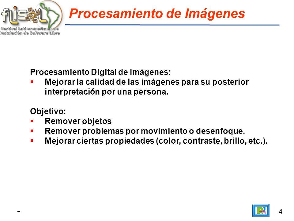 4 Procesamiento de Imágenes Procesamiento Digital de Imágenes: Mejorar la calidad de las imágenes para su posterior interpretación por una persona.