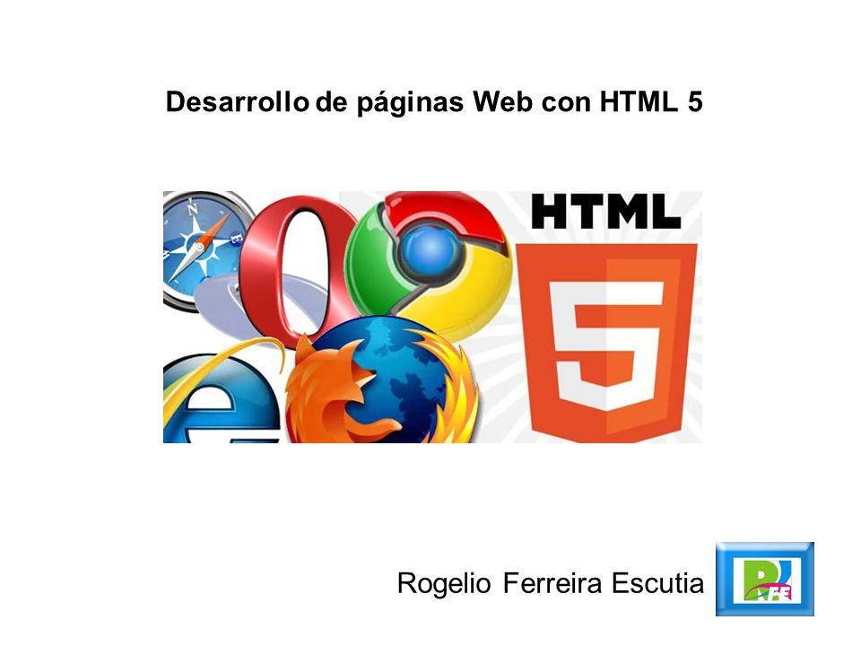 Rogelio Ferreira Escutia Desarrollo de páginas Web con HTML 5