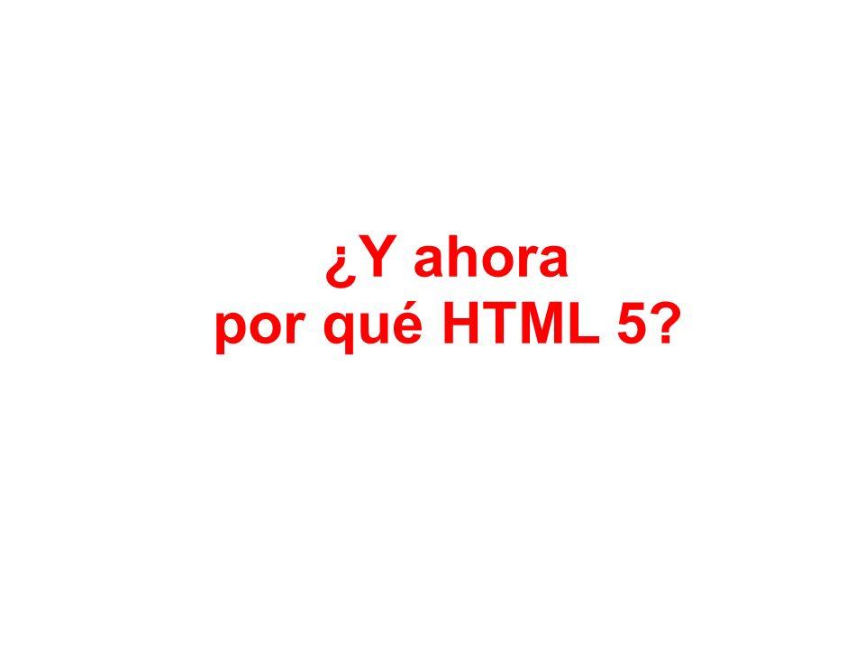 ¿Y ahora por qué HTML 5