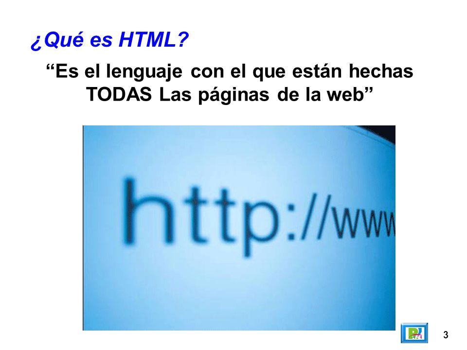 3 Es el lenguaje con el que están hechas TODAS Las páginas de la web
