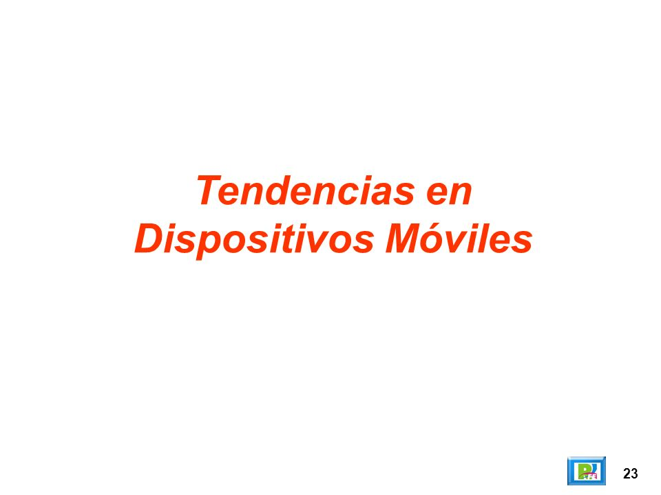 23 Tendencias en Dispositivos Móviles