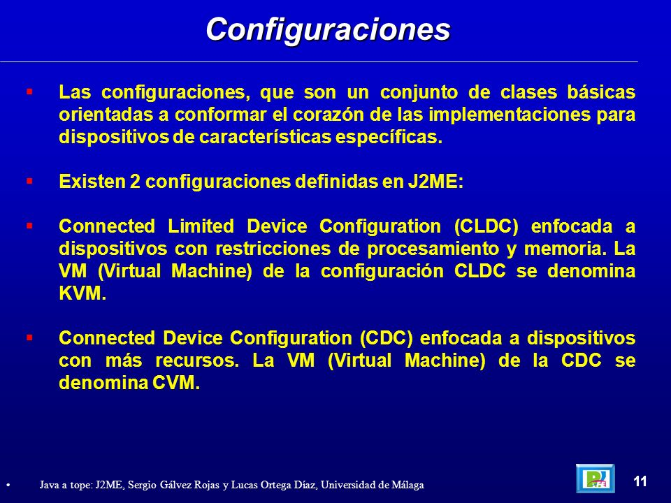 Las configuraciones, que son un conjunto de clases básicas orientadas a conformar el corazón de las implementaciones para dispositivos de característi