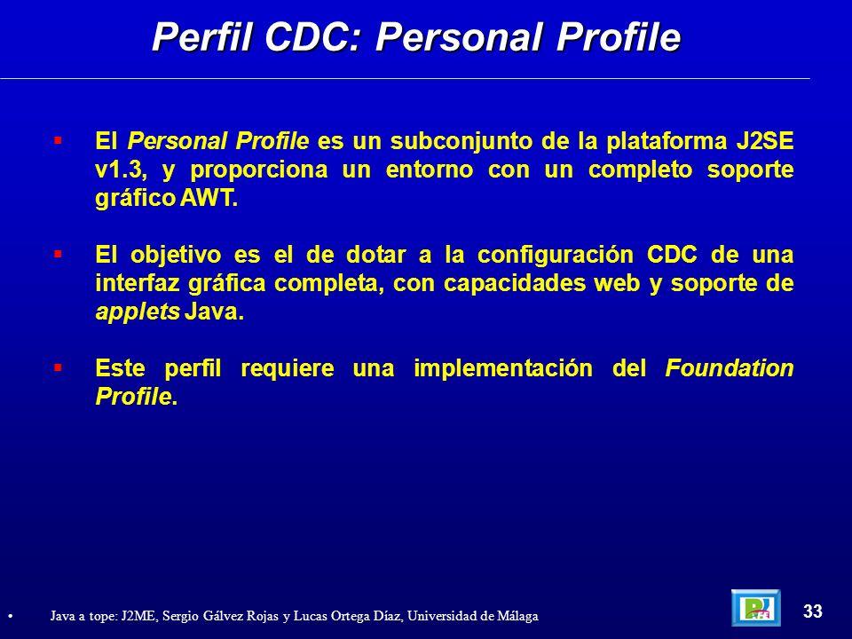 El Personal Profile es un subconjunto de la plataforma J2SE v1.3, y proporciona un entorno con un completo soporte gráfico AWT. El objetivo es el de d