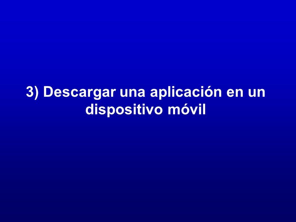 3) Descargar una aplicación en un dispositivo móvil