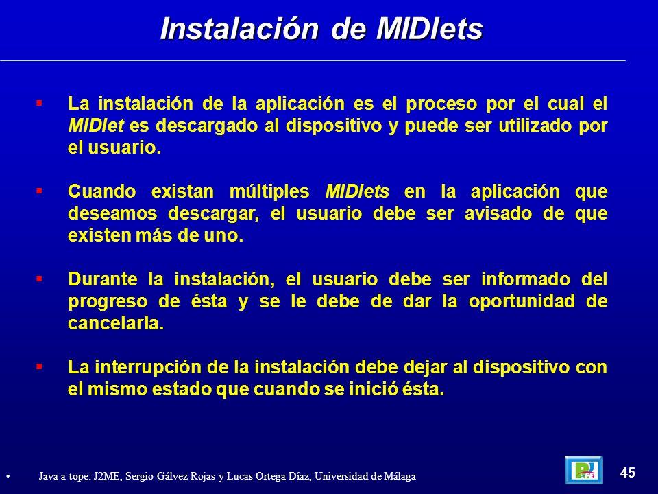 La instalación de la aplicación es el proceso por el cual el MIDlet es descargado al dispositivo y puede ser utilizado por el usuario. Cuando existan
