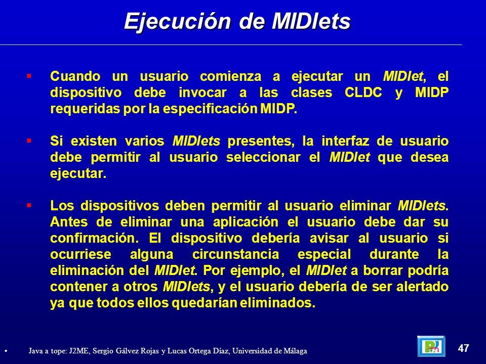 Cuando un usuario comienza a ejecutar un MIDlet, el dispositivo debe invocar a las clases CLDC y MIDP requeridas por la especificación MIDP. Si existe