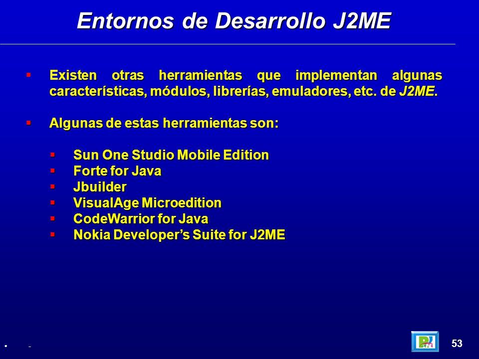 xisten otras herramientas que implementan algunas características, módulos, librerías, emuladores, etc. de J2ME. Existen otras herramientas que implem