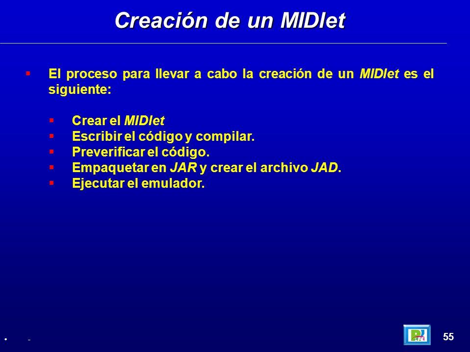 El proceso para llevar a cabo la creación de un MIDlet es el siguiente: Crear el MIDlet Escribir el código y compilar. Preverificar el código. Empaque