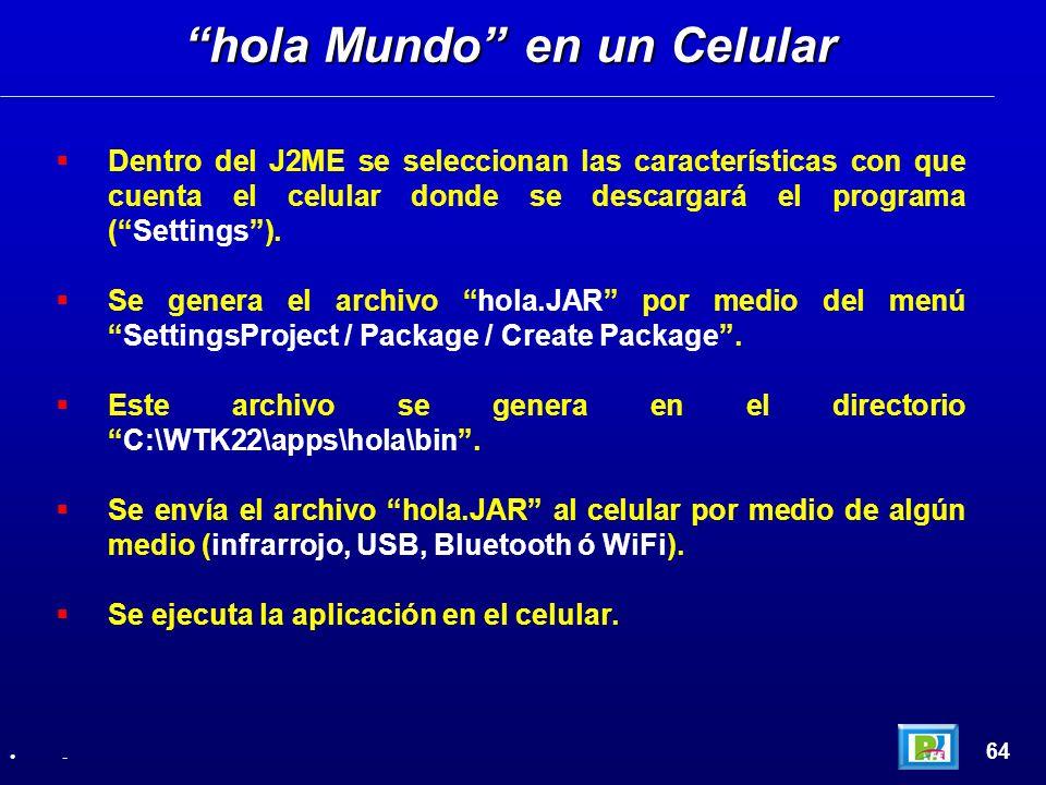 Dentro del J2ME se seleccionan las características con que cuenta el celular donde se descargará el programa (Settings). Se genera el archivo hola.JAR