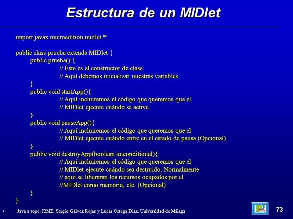 import javax.microedition.midlet.*; public class prueba extends MIDlet { public prueba() { // Éste es el constructor de clase // Aquí debemos iniciali