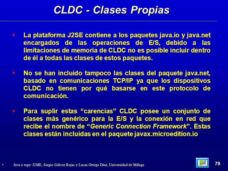 CLDC - Clases Propias 79 Java a tope: J2ME, Sergio Gálvez Rojas y Lucas Ortega Díaz, Universidad de Málaga La plataforma J2SE contiene a los paquetes