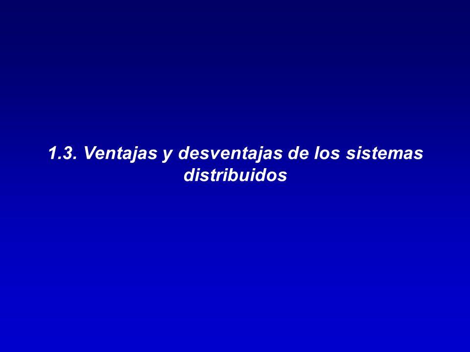 1.3. Ventajas y desventajas de los sistemas distribuidos