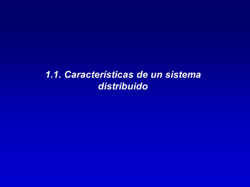 4 Sistemas Distribuidos - Definición Un sistema Distribuido es una colección de computadoras independientes o autónomas que aparecen ante los usuarios del sistema como una única computadora.