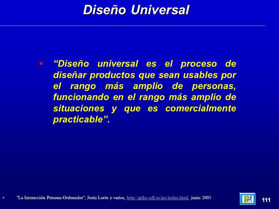 Diseño universal es el proceso de diseñar productos que sean usables por el rango más amplio de personas, funcionando en el rango más amplio de situaciones y que es comercialmente practicable.