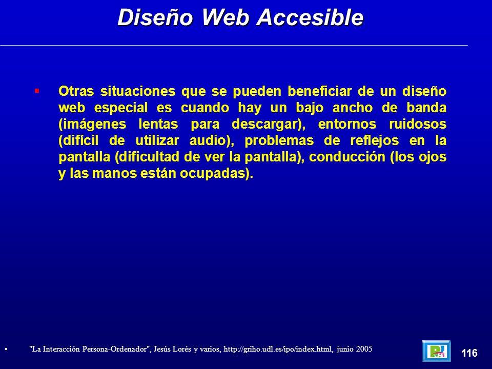 Otras situaciones que se pueden beneficiar de un diseño web especial es cuando hay un bajo ancho de banda (imágenes lentas para descargar), entornos r
