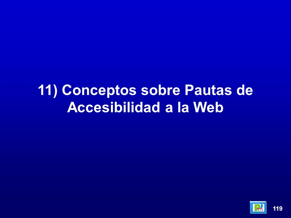 119 11) Conceptos sobre Pautas de Accesibilidad a la Web