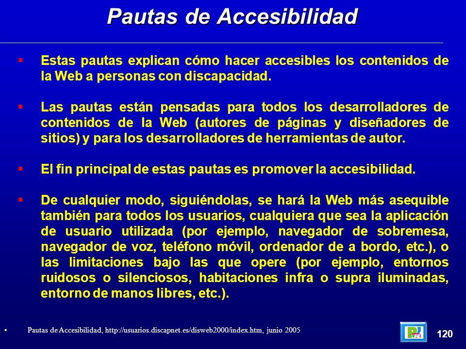 Estas pautas explican cómo hacer accesibles los contenidos de la Web a personas con discapacidad. Las pautas están pensadas para todos los desarrollad