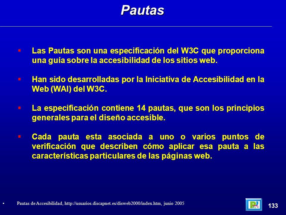 Las Pautas son una especificación del W3C que proporciona una guía sobre la accesibilidad de los sitios web. Han sido desarrolladas por la Iniciativa