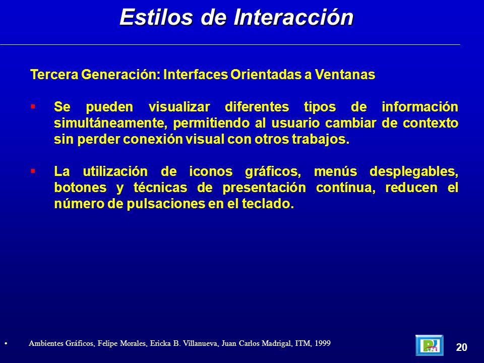 Tercera Generación: Interfaces Orientadas a Ventanas Se pueden visualizar diferentes tipos de información simultáneamente, permitiendo al usuario camb