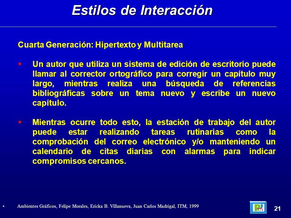 Cuarta Generación: Hipertexto y Multitarea Un autor que utiliza un sistema de edición de escritorio puede llamar al corrector ortográfico para corregi