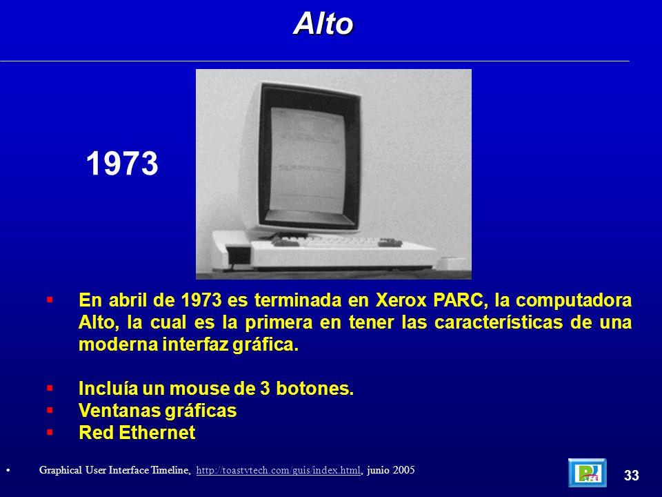 En abril de 1973 es terminada en Xerox PARC, la computadora Alto, la cual es la primera en tener las características de una moderna interfaz gráfica.