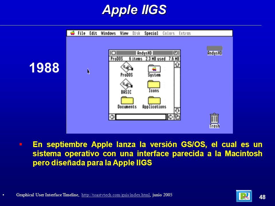 En septiembre Apple lanza la versión GS/OS, el cual es un sistema operativo con una interface parecida a la Macintosh pero diseñada para la Apple IIGS