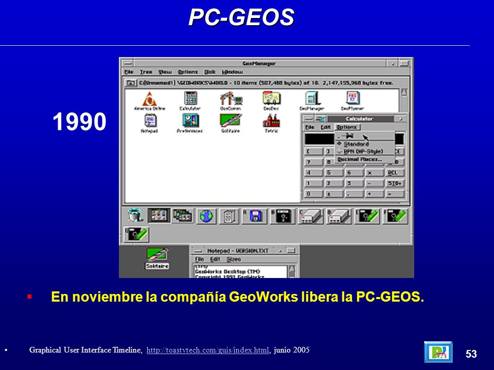 En noviembre la compañía GeoWorks libera la PC-GEOS.PC-GEOS 53 Graphical User Interface Timeline, http://toastytech.com/guis/index.html, junio 2005htt