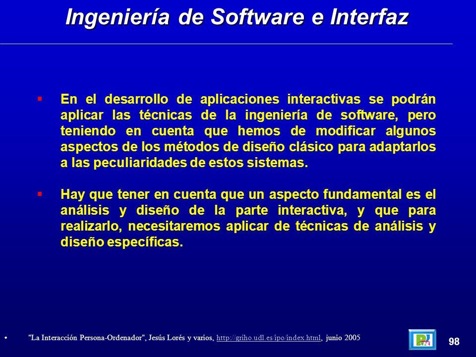 En el desarrollo de aplicaciones interactivas se podrán aplicar las técnicas de la ingeniería de software, pero teniendo en cuenta que hemos de modifi