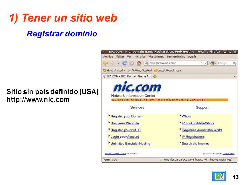 13 1) Tener un sitio web Registrar dominio Sitio sin país definido (USA) http://www.nic.com