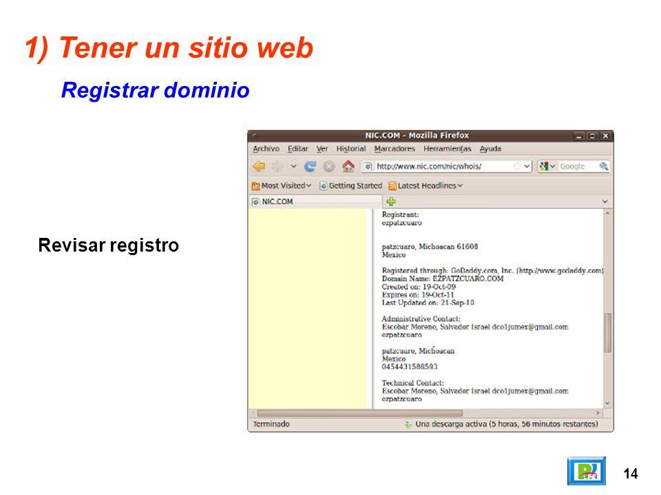 14 1) Tener un sitio web Registrar dominio Revisar registro