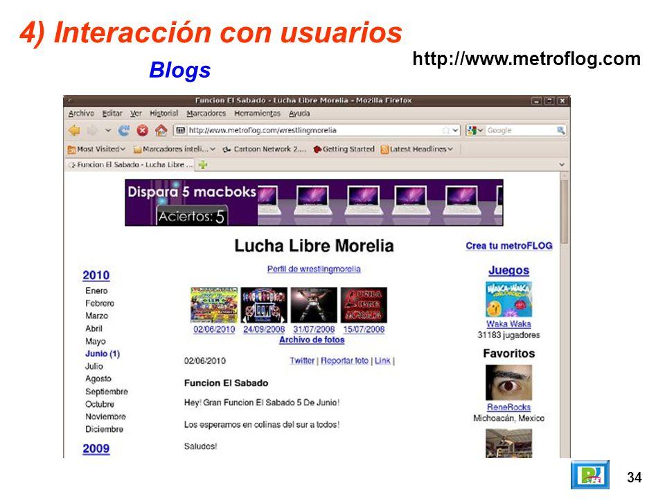 34 4) Interacción con usuarios Blogs http://www.metroflog.com