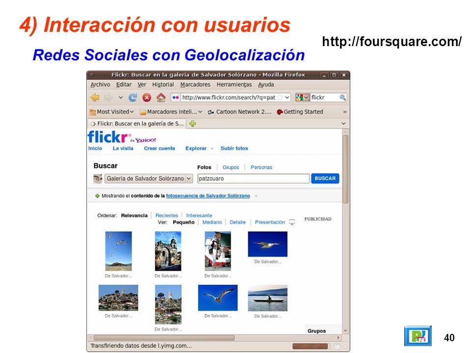 40 4) Interacción con usuarios Redes Sociales con Geolocalización http://foursquare.com/