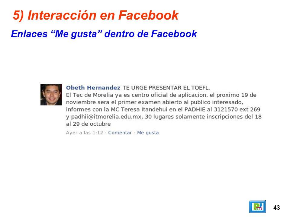 43 5) Interacción en Facebook Enlaces Me gusta dentro de Facebook
