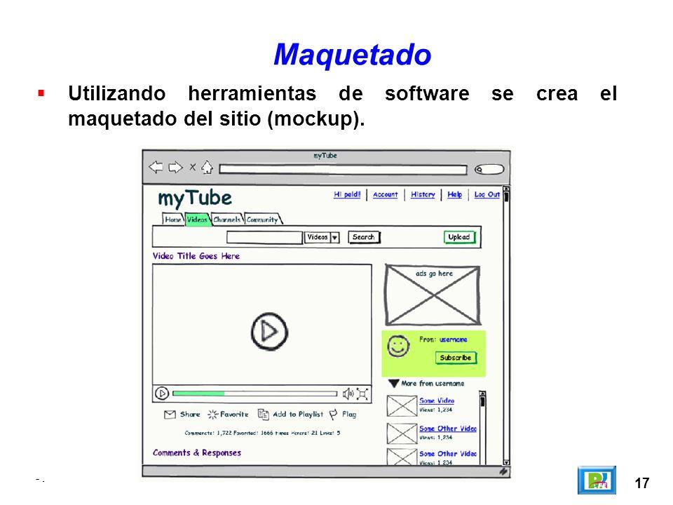 17 -. Utilizando herramientas de software se crea el maquetado del sitio (mockup). -. Maquetado