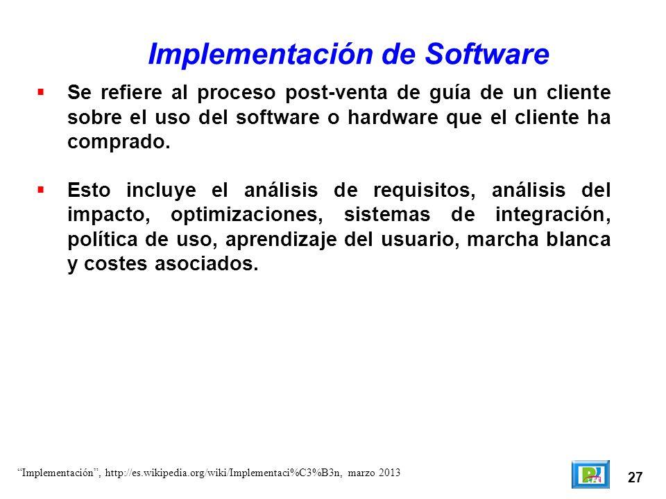 27 Se refiere al proceso post-venta de guía de un cliente sobre el uso del software o hardware que el cliente ha comprado. Esto incluye el análisis de