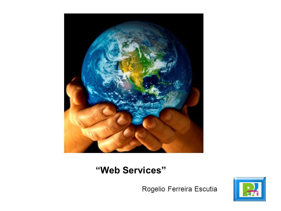 Web Services Rogelio Ferreira Escutia