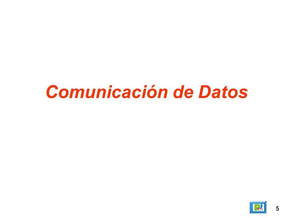 5 Comunicación de Datos