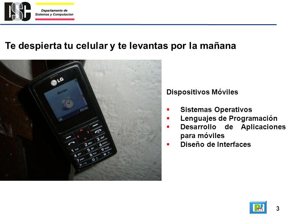 3 Te despierta tu celular y te levantas por la mañana Dispositivos Móviles Sistemas Operativos Lenguajes de Programación Desarrollo de Aplicaciones pa
