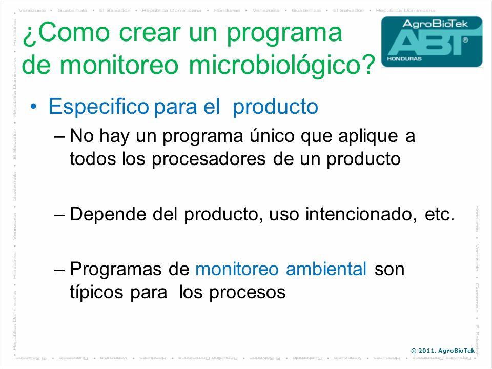 © 2011. AgroBioTek Especifico para el producto –No hay un programa único que aplique a todos los procesadores de un producto –Depende del producto, us
