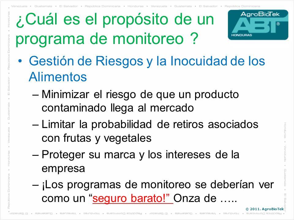 © 2011. AgroBioTek Gestión de Riesgos y la Inocuidad de los Alimentos –Minimizar el riesgo de que un producto contaminado llega al mercado –Limitar la