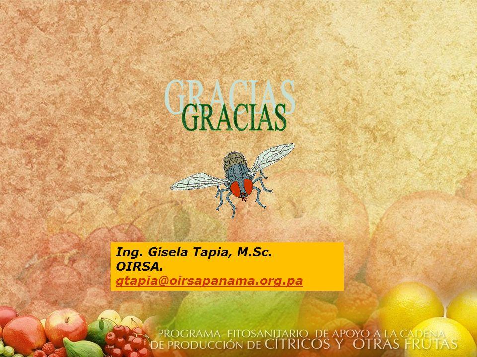 Ing. Gisela Tapia, M.Sc. OIRSA. gtapia@oirsapanama.org.pa gtapia@oirsapanama.org.pa