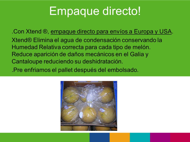 Empaque directo!.Con Xtend ®, empaque directo para envíos a Europa y USA. Xtend® Elimina el agua de condensación conservando la Humedad Relativa corre