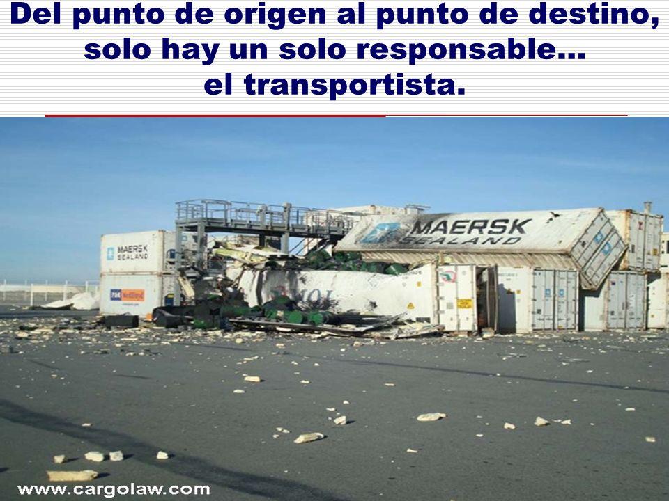 Del punto de origen al punto de destino, solo hay un solo responsable… el transportista.