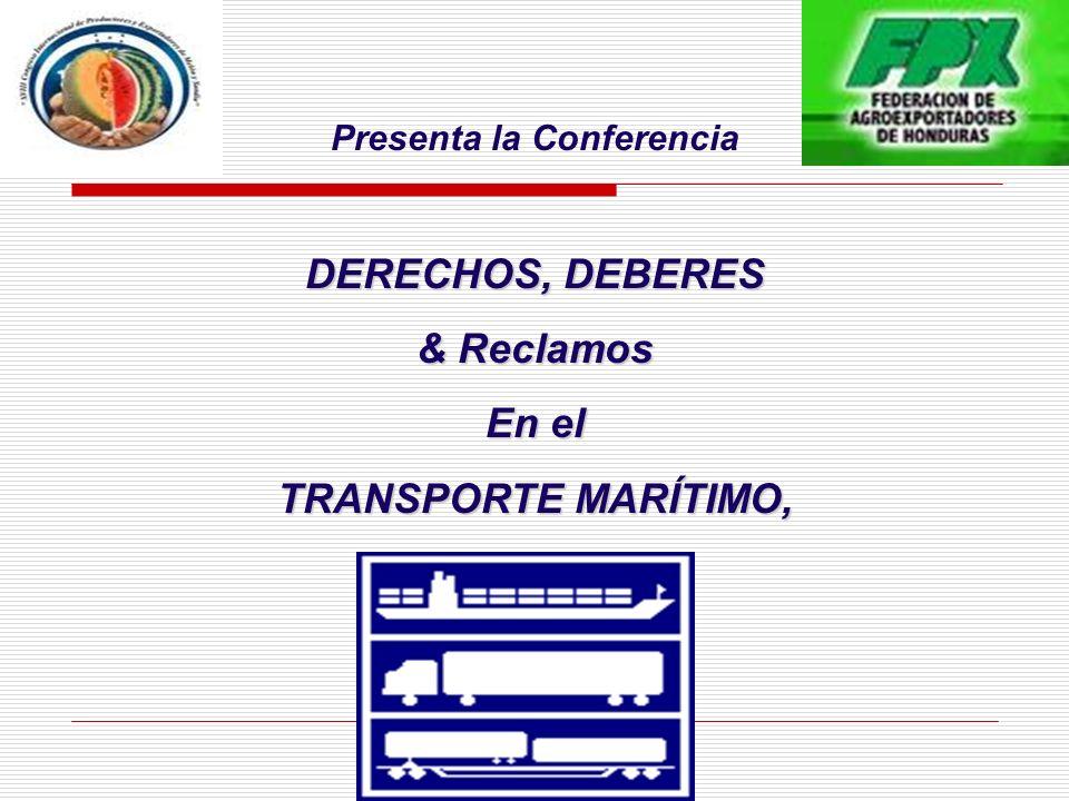 Presenta la Conferencia DERECHOS, DEBERES & Reclamos En el TRANSPORTE MARÍTIMO, --------