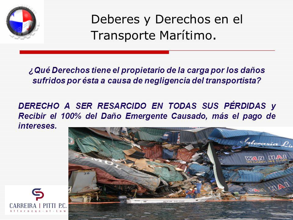Deberes y Derechos en el Transporte Marítimo. ¿Qué Derechos tiene el propietario de la carga por los daños sufridos por ésta a causa de negligencia de