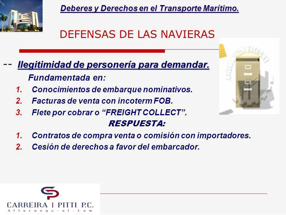 Deberes y Derechos en el Transporte Marítimo. DEFENSAS DE LAS NAVIERAS Ilegitimidad de personería para demandar. -- Ilegitimidad de personería para de