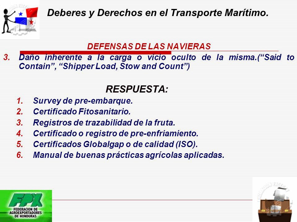 Deberes y Derechos en el Transporte Marítimo. DEFENSAS DE LAS NAVIERAS 3.Daño inherente a la carga o vicio oculto de la misma.(Said to Contain, Shippe