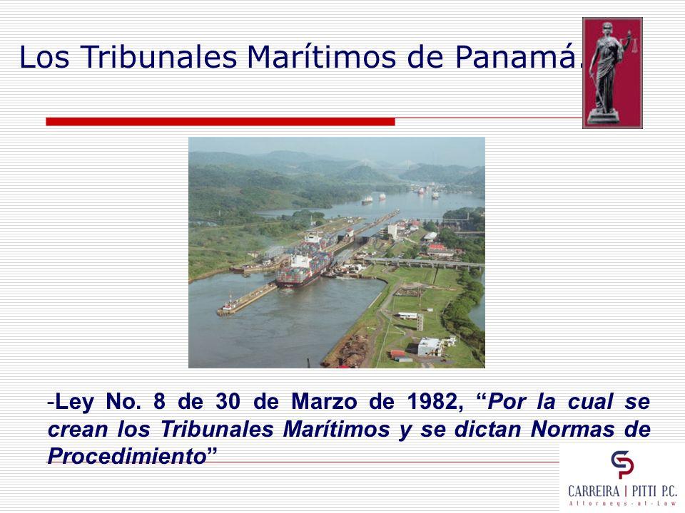 Los Tribunales Marítimos de Panamá. - -Ley No. 8 de 30 de Marzo de 1982, Por la cual se crean los Tribunales Marítimos y se dictan Normas de Procedimi