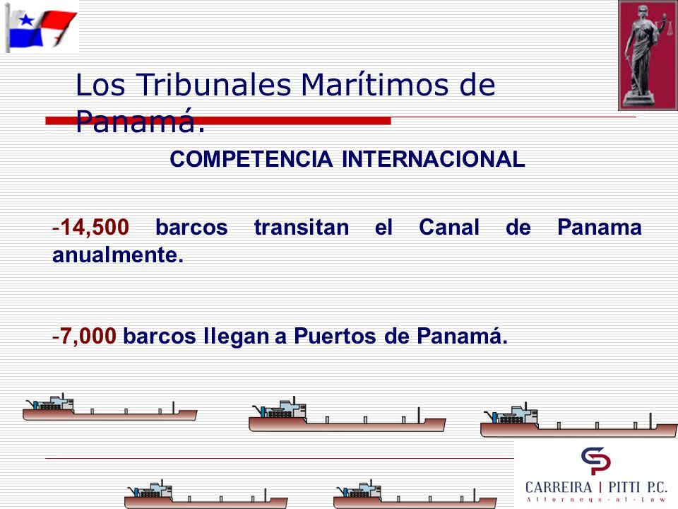 Los Tribunales Marítimos de Panamá. COMPETENCIA INTERNACIONAL - -14,500 barcos transitan el Canal de Panama anualmente. - -7,000 barcos llegan a Puert