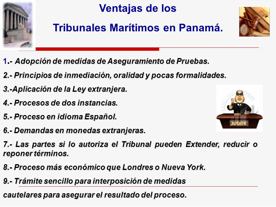 Ventajas de los Tribunales Marítimos en Panamá. Adopción de medidas de Aseguramiento de Pruebas. 1.- Adopción de medidas de Aseguramiento de Pruebas.